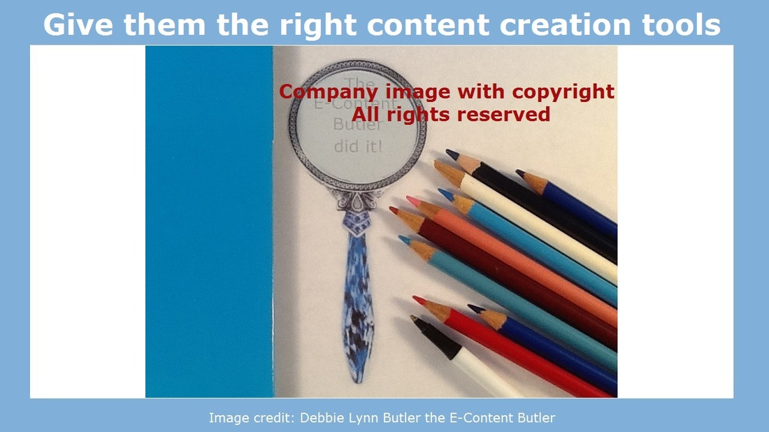 """Give them the right content creation tools"" photo of writing tools and template by Debbie Lynn Butler the E-Content Butler"