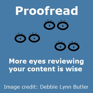 """Proofread more eyes reviewing your content is wise"" and eyeballs image by Debbie Lynn Butler the E-Content Butler"