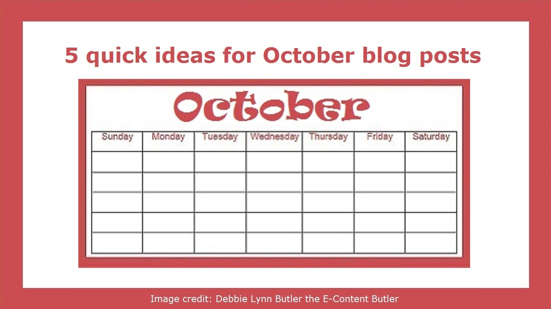 """5 quick ideas for October blog posts"" and October calendar template image by Debbie Lynn Butler the E-Content Butler"