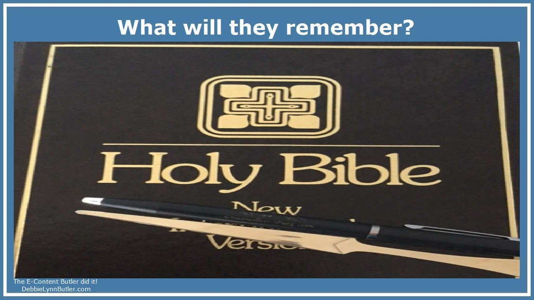 """What will they remember?"" and photo of Holy Bible, pen, and ""sword"" by Debbie Lynn Butler the E-Content Butler"